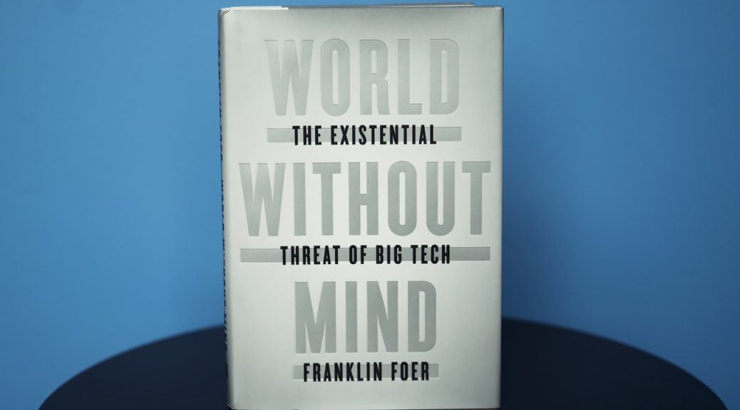 World Without Mind by Franklin Foer (Emily Bogle/NPR)